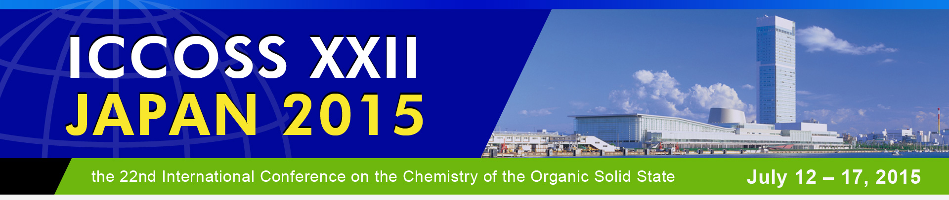 ICCOSS XXII JAPAN 2015 / the 22nd International Conference on the Chemistry of the Organic Solid State